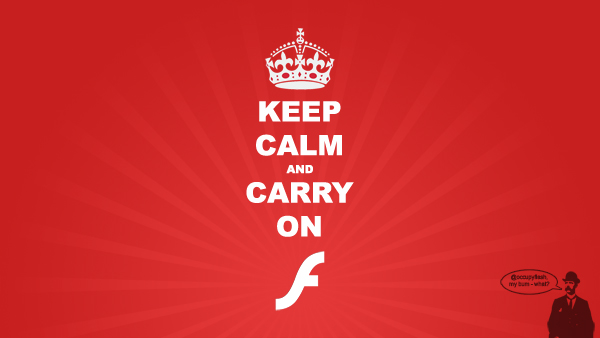 Keep calm and carry on, Flash